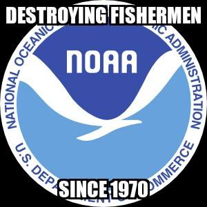 NOAA destroying fishermen