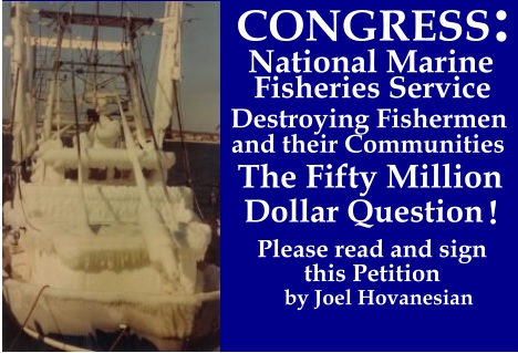 Congress : National Marine Fisheries Service, Destroying Fishermen and their Communities, The fifty million dollar question.